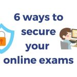 6 ways to secure Online Exam Process in 2021