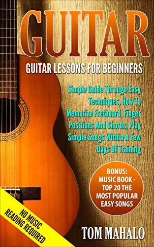 51l9LQDWnvL - GUITAR:Guitar Lessons For Beginners, Simple Guide Through Easy Techniques, How To Memorize Fretboard, Finger Positions, And Chords, Play Simple Songs Within ... Beginners, Easy Techniques, Fretboard)