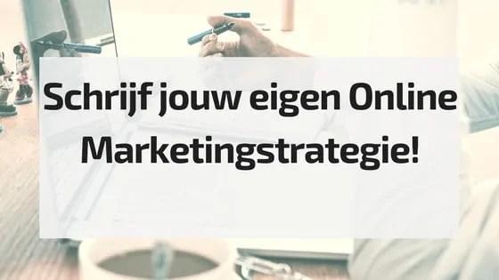 Schrijf jouw eigen Online Marketingstrategie!