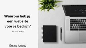 Waarom heb jij een website voor je bedrijf