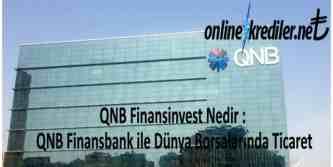 QNB Finansinvest Nedir Dunya Borsalarinda İşlem