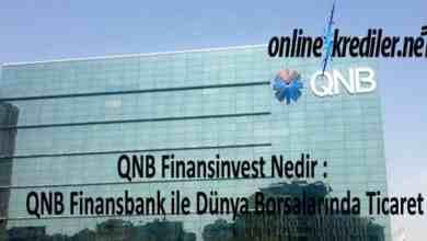 Photo of QNB Finansinvest Nedir : Finansbank ile Dünya Borsalarında Ticaret