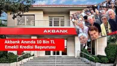 Photo of Akbank Anında 10 Bin TL Emekli Kredisi Başvurusu