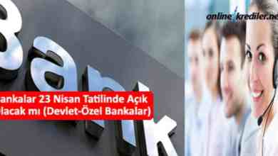 Photo of Bankalar 23 Nisan Tatilinde Açık Olacak mı (Devlet-Özel Bankalar)