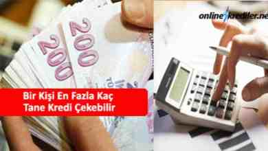 Photo of Bir Kişi En Fazla Kaç Tane Kredi Çekebilir (2, 3, 4 ?)