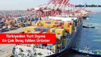 Photo of Türkiyeden Yurt Dışına En Çok İhraç Edilen Ürünler