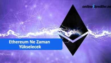Photo of Ethereum Ne Zaman Yükselecek 2021 ?