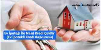 ev ipotekli kredi başvurusu