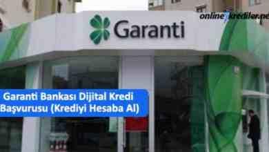 Photo of Garanti Bankası Dijital Kredi Başvurusu (Krediyi Hesaba Al)