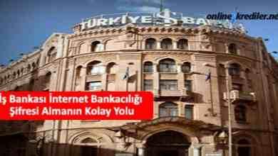 Photo of İş Bankası İnternet Bankacılığı Şifresi Almanın Kolay Yolu
