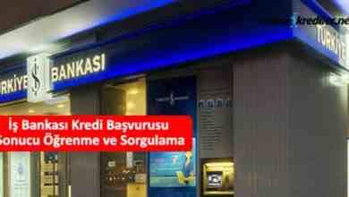 Photo of İş Bankası Kredi Başvurusu Sonucu Öğrenme Sorgulama İşlemi