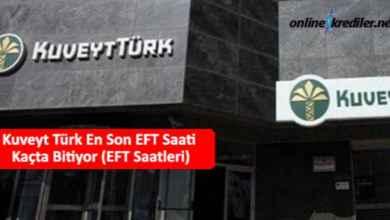 Photo of Kuveyt Türk En Son EFT Saati Kaçta Bitiyor (EFT Saatleri)