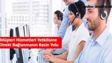 Photo of Müşteri Hizmetleri Yetkilisine Direkt Bağlanmanın Kesin Yolu