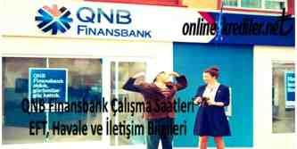 qnb finansbank calisma saatleri eft havale iletisim bilgileri
