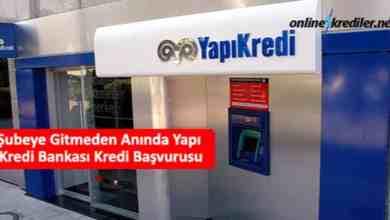 Photo of Şubeye Gitmeden Anında Yapı Kredi Bankası Kredi Başvurusu