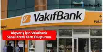 vakıfbank sanal kredi kartı açma