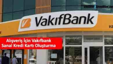 Photo of Vakıfbank Sanal Kredi Kartı Açma ve Oluşturma