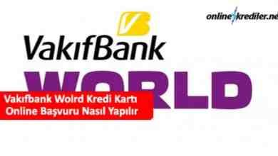 Photo of Vakıfbank Wolrd Kredi Kartı Online Başvuru Nasıl Yapılır