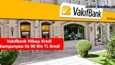 Photo of Vakıfbank Yılbaşı Kredi Kampanyası ile 90 Bin TL Kredi