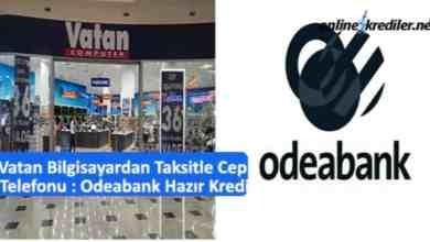 Photo of Vatan Bilgisayardan Taksitle Cep Telefonu : Odeabank Hazır Kredi
