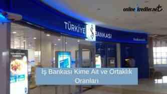 Is Bankasi Kime Ait ve Ortaklik Oranlari