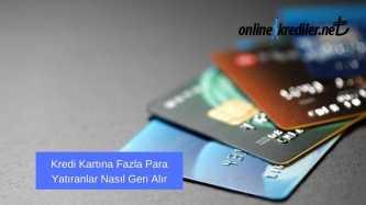 kredi kartina fazla yatirilan para nasil geri alinir