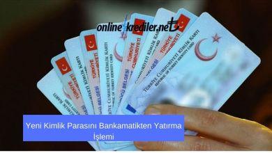 Photo of Yeni Kimlik Parasını Bankamatikten Yatırma İşlemi