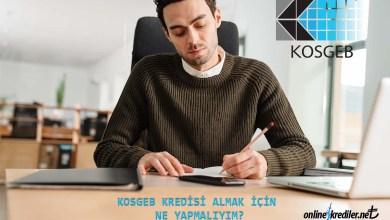 Photo of KOSGEB Kredisi Almak İçin Ne Yapmalıyım?