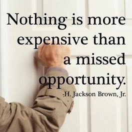"""H. Jackson Brown Jr: """"NOTHING IS MORE EXPENSIVE THAN A MISSED OPPORTUNITY"""""""