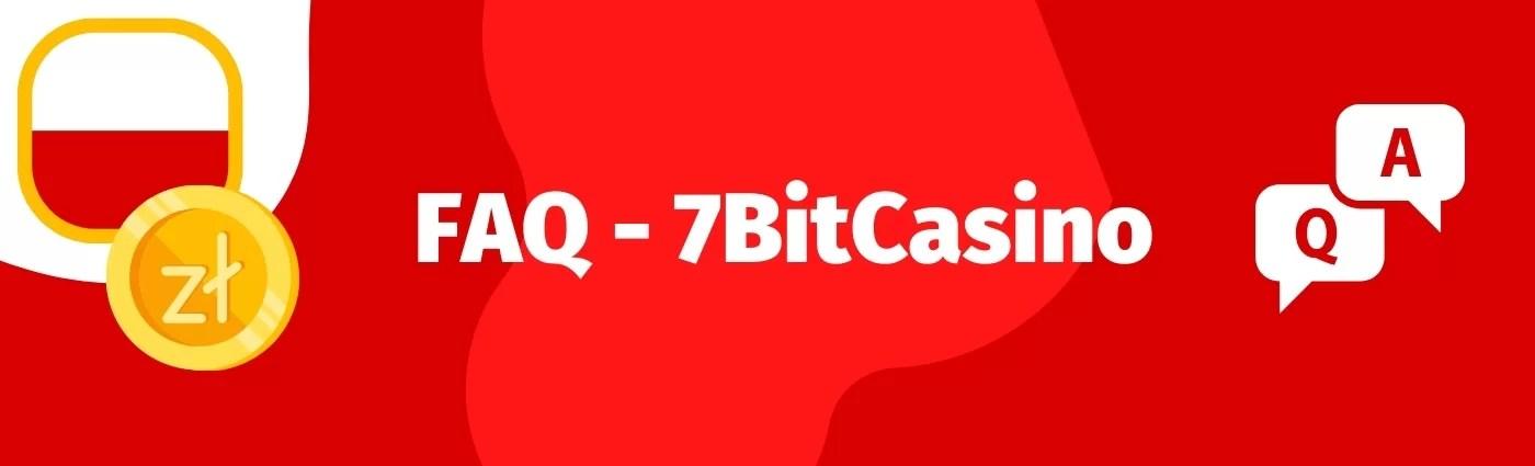 FAQ – czyli najczęstsze pytania o kasyno 7BitCasino