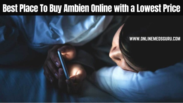 Best Place To Buy Ambien Online with a Lowest Price | Online Meds Guru