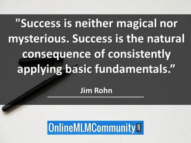 MLM fundamentals -Success is neither magical nor mysterious