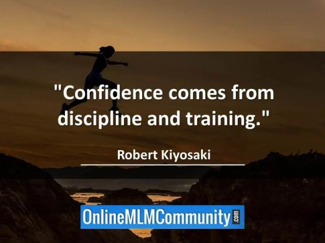 top 10 problems with network marketing - Confidence comes form discipline