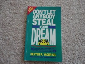 Don't Let Anybody Steal Your Dream Front Cover