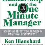 Leadership and the One Minute Manager by Ken Blanchard: Book Review