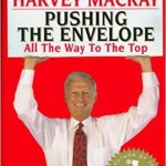 Top 40 Harvey Mackay Quotes from Pushing the Envelope