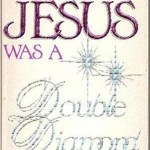 Jesus Was a Double Diamond: Book Review