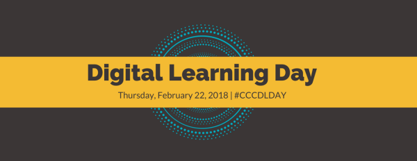 Digital Learning Day, February 22, 2018, #CCCDLDay