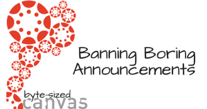 Banning Boring Announcements - Byte Sized Canvas