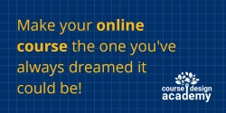CDA-Twitter graphic with logo RIGHT and text that says 'Make you online course the one you've always dreamed it could be!' - Click for download.