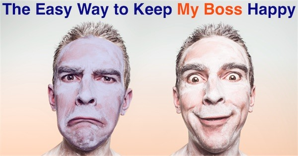 The Easy Way to Keep My Boss Happy - especially for Project Managers