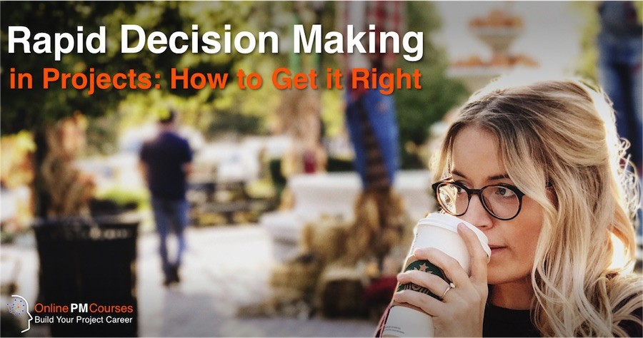 Rapid Decision Making in Projects