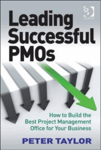 Project Management Office: Leading Successful PMOs by Peter Taylor