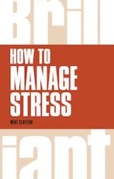 How to Manage Stress / Brilliant Stress Management