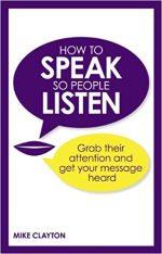How to Speak so People Listen