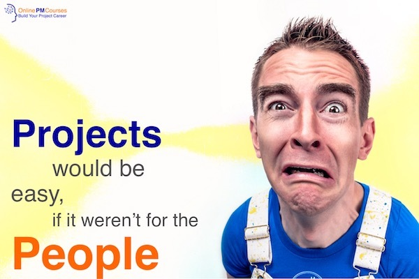 Projects would be Easy, if it weren't for the People