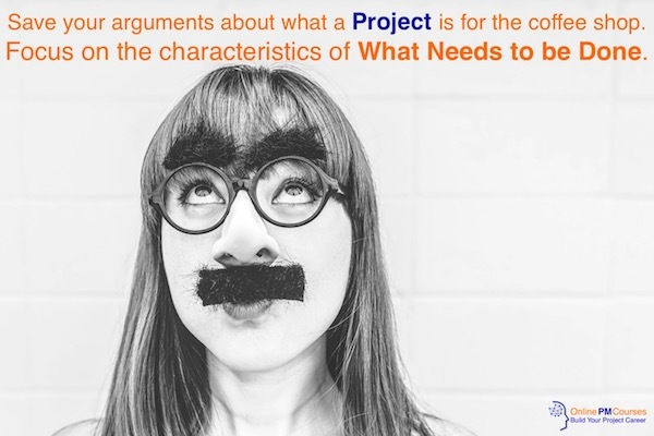 Save your arguments about what a project is for the coffee shop