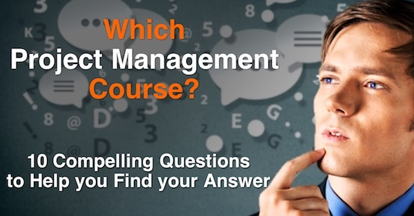 10 Revealing Questions to find the Best Project Management Course