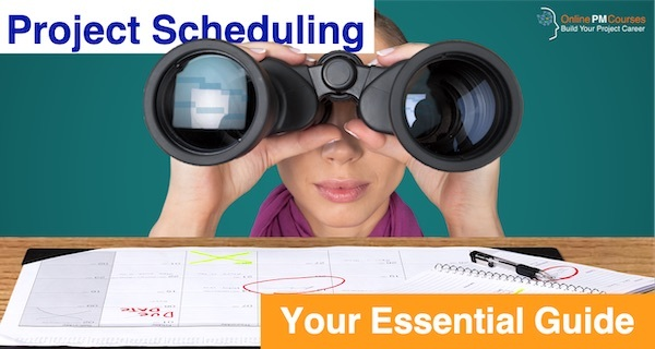 Project Scheduling | Your Essential Guide
