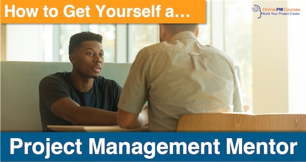 How to Get Yourself a Project Management Mentor